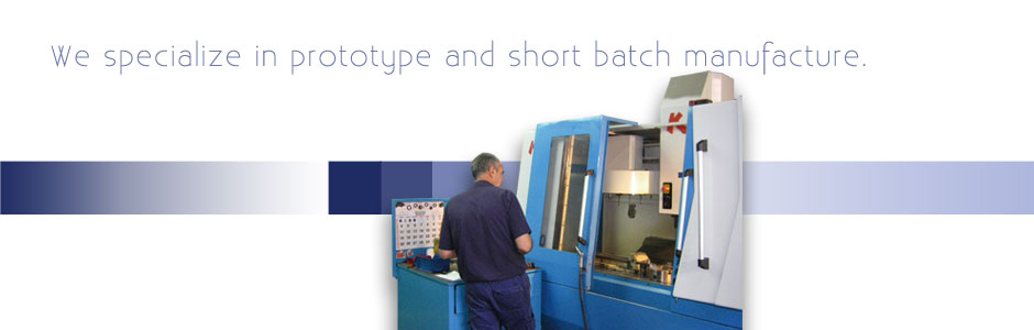 We specialize in prototype and short batch manufacture.